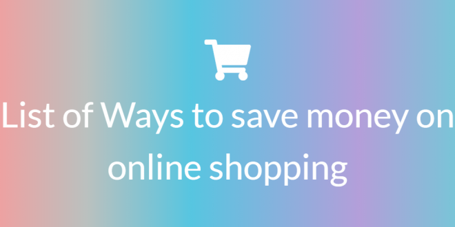 list of ways to save money on online shopping